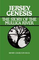 Jersey Genesis : The Story of the Mullica River