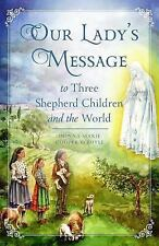 Our Lady's Message to Three Shepherd Children and the World (Hardback or Cased B