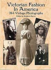Victorian Fashion in America. 264 Vintage Photographs (Paperback book, 2002)