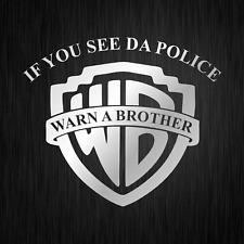 If you see da Police Warn a Brother Cop Fun Silber Vinyl Decal Sticker Aufkleber