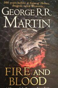 Fire and Blood: 300 Years Before A Game of Thrones (A ... by Martin, George R.R.
