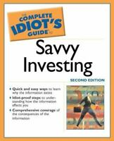 The Complete Idiot's Guide: The Complete Idiot's Guide to Savvy Investing 2nd ed