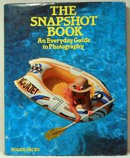 The Snapshot Book Everyday Guide To Photography Hicks Techniques How To Tips