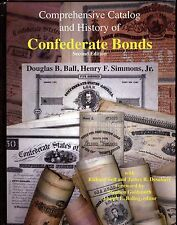 Brand New 2nd Edition Comprehensive Catalog and History of Confederate Bonds