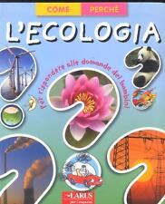 Ecologia Editore: Larus Collana: Come e perché