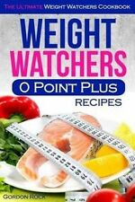 NEW Weight Watchers 0 Point Plus Recipes: The Ultimate Weight Watchers Cookbook