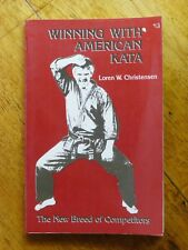 Winning with American Kata: the New Breed of Competitors by Loren W Christensen