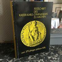 Festschrift Delle Kaiser-Karls-Gymnasiums Zu Aachen Zum 375-jährigen Giubileo