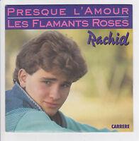 RACHID Vinyle 45 tours SP  PRESQUE L'AMOUR - LES FLAMANTS ROSES - CARRERE 14579