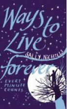 Ways to Live Forever By Sally Nicholls. 9781407104997