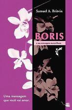 Boris e sua Mensagem Maravilhosa : Uma mensagem que voce vai Amar by Samuel...