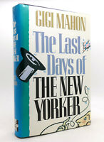 Gigi Mahon THE LAST DAYS OF THE NEW YORKER  1st Edition 1st Printing