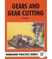 Gears and Gear Cutting (Workshop Practice) by Ivan R. Law, NEW Book, FREE & Fast