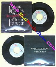 LP 45 7'' KENNY ROGERS SHEENA EASTON We've got tonight 1983 italy no cd mc dvd *
