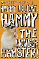 Happy Holiday, Hammy the Wonder Hamster!, Harris, Poppy, Very Good Book