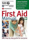 First Aid Manual: The Authorised Manual of St. John Ambulance, St. Andrew's Ambulance Association, and the British Red Cross by British Red Cross Society, St. Andrew's Ambulance Association, St. John New Zealand (Paperback, 2006)
