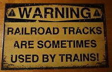 WARNING RAILROAD TRACKS ARE SOMETIMES USED BY TRAINS Engine Decor Sign NEW