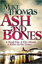 Ash and Bones: A Dead Cop. A City Afraid. A Killer on the Loose. (DC Will Macrea