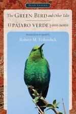The Green Bird and Other Tales / El Pajaro Verde y Otros Cuentos (Juan de la