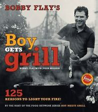 Bobby Flay's Boy Gets Grill : 125 Reasons to Light Your Fire! by Bobby Flay (200