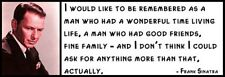 Wall Quote - FRANK SINATRA - I Would Like to Be Remembered As a Man