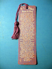 """If I Didn't Have A Dog""  Poem on a Tassel Bookmark (orchid tassel)-Sku# 113"
