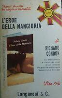 L'EROE DELLA MANCIURIA RICHARD CONDON Q388