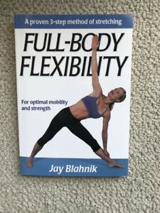 Full-Body Flexibility - For Optimal Mobility and Strength by Jay Blahnik.