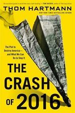The Crash of 2016: The Plot to Destroy America--and What We Can Do to Stop It b