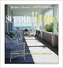 Second Home: Find Your Place in the Fun (Better Homes and Gardens(R)) by Gardens