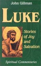 Luke: Stories of Joy and Salvation (Spiritual Commentaries on the Bible)