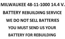 MILWAUKEE 48 - 11 - 1000 14.4 V. REBUILDING SERVICE - UPGRADED TO 2200 MAH