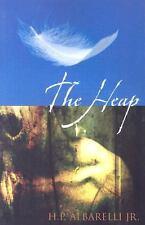 The Heap by H. P., Jr. Albarelli (2005, Paperback)