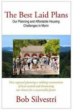 The Best Laid Plans: Our Planning and Affordable Housing Challenges in Marin...