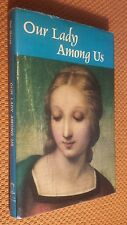 Our Lady among Us by Valentino Del Mazza (1978, Hardcover) Virgin Mary Christian