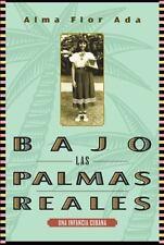 Loqueleo: Bajo Las Palmas Reales : Una Infancia Cubana by Alma Flor Ada...