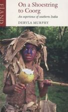 On A Shoestring to Coorg: An Experience of Southern India by Murphy, Dervla