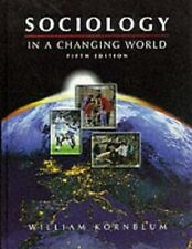 Sociology in a Changing World by William Kornblum (1999, Hardcover) Textbook