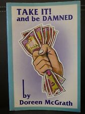 TAKE IT! AND BE DAMNED - DOREEN MCGRATH, Fiction Set in Nth Qld, pb, h2