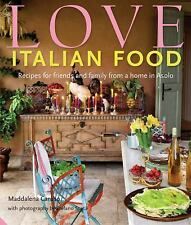 Love Italian Food: Recipes for friends and family from a home in Asolo-ExLibrary