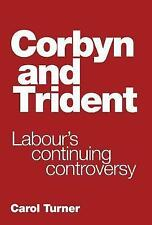 Corbyn and Trident: Labour's Continuing Controversy, Turner, Carol, New Book