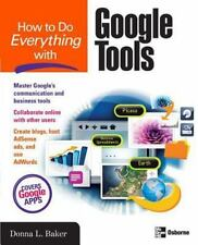 How to Do Everything with Google Tools by Donna L. Baker (2007, Paperback)