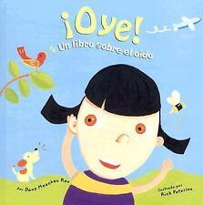¡Oye!: Un libro sobre el oído (Nuestro asombroso cuerpo: Los cinco sentidos) (Sp