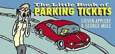 Very Good, The Little Book of Parking Tickets, George Mole, Steven Appleby, Book
