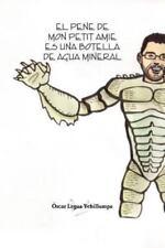 El Pene de Mon Petit Amie Es una Botella de Agua Mineral by Oscar Legua...