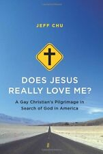 Does Jesus Really Love Me?: A Gay Christians Pilgrimage in Search of God in Ame