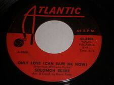 Solomon Burke: Only Love (Can Save Me Now) / Little Girl That Loves Me 45-Soul