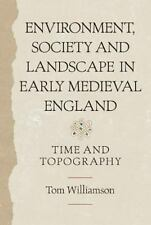 Anglo-Saxon Studies: Environment, Society and Landscape in Early Medieval...