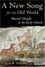 A New Song for an Old World: Musical Thought in the Early Church (Calvin Insti..