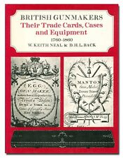 British Gunmakers: Their Trade Cards, Cases and Equipment 1760-1860. Neal/Back